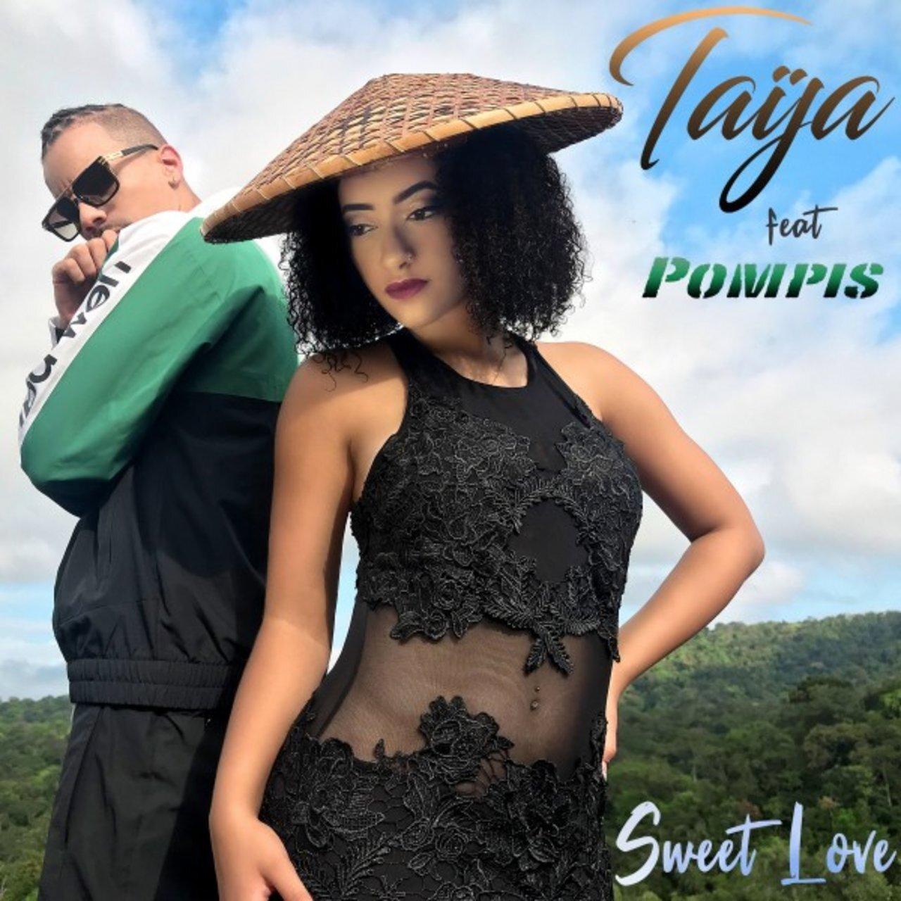 Taïja - Sweet Love (ft. Pompis)