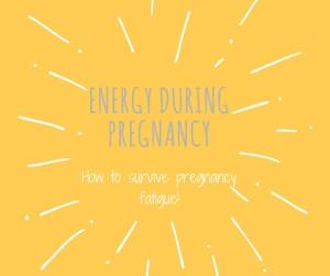 Energy during pregnancy
