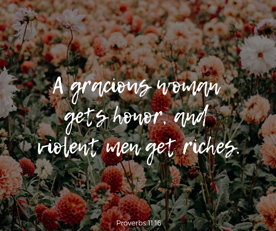 A gracious woman gets honor, and violent men get riches..png