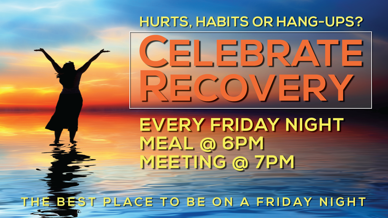 CELEBRATE RECOVERY - EVERY FRIDAY NIGHT