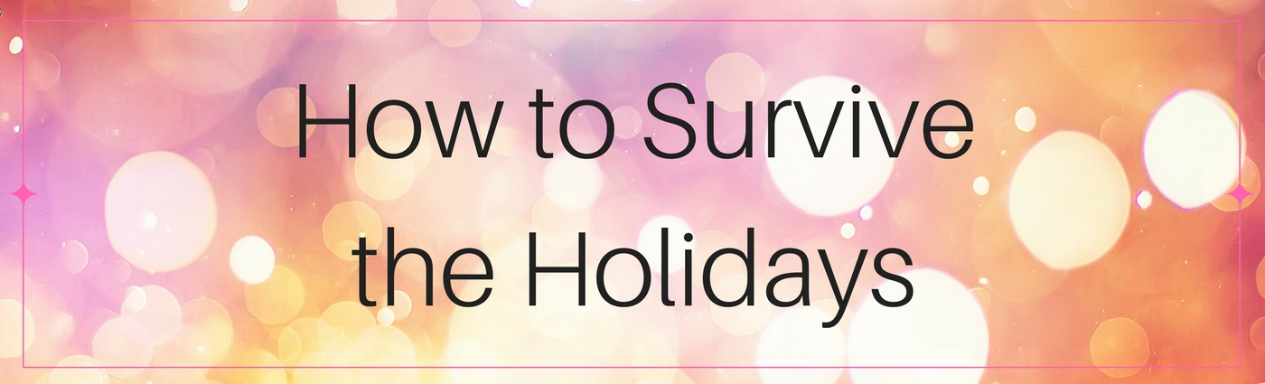 How-to-Survive-the-Holidays.jpg