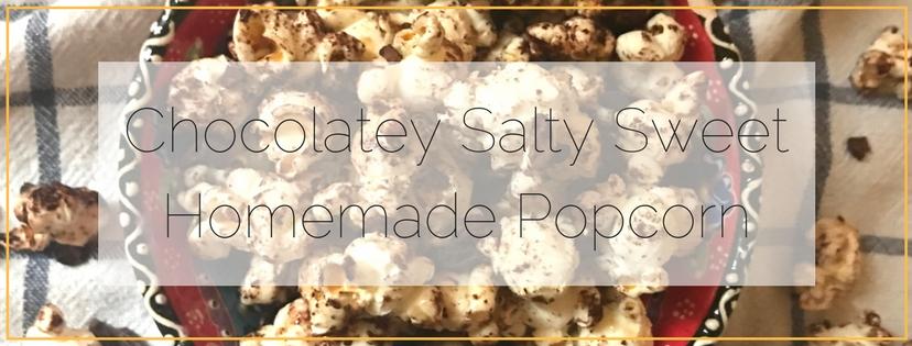 Chocolatey Salty Sweet Popcorn.jpg