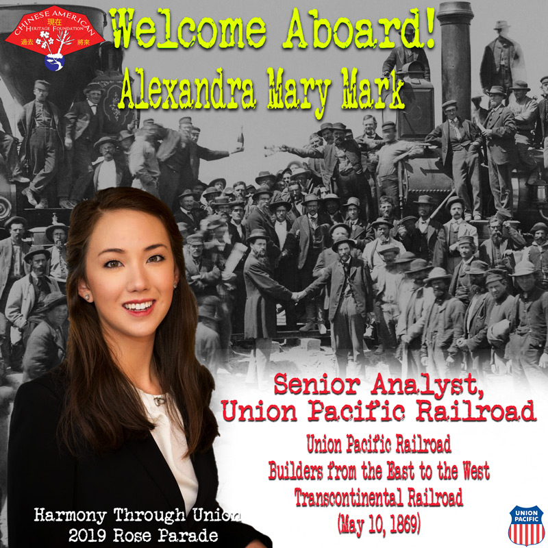 Alexandra Mark - Prior to starting at Union Pacific in 2015 as a Senior Analyst, Alexandra's association to the railroad industry was learning about it in history class and Monopoly. Now, she fully appreciates how important the railroads are to our nation's and the world's economy. Her grandparents immigrated from Taishan in the Guangdong Province of China in the early 1950s. Alexandra's grandmother related stories of relatives and other people in the village coming to America to build the Transcontinental Railroad. Most of the 14,000 immigrants hailed from Taishan, surrounding cities, and villages in Guangdong Province.Alexandra Mary Mark, what is your Melody of Life?My Melody of Life is 'Imagine' and 'Over the Rainbow,' because both songs depict a world of people living together in peace and harmony.