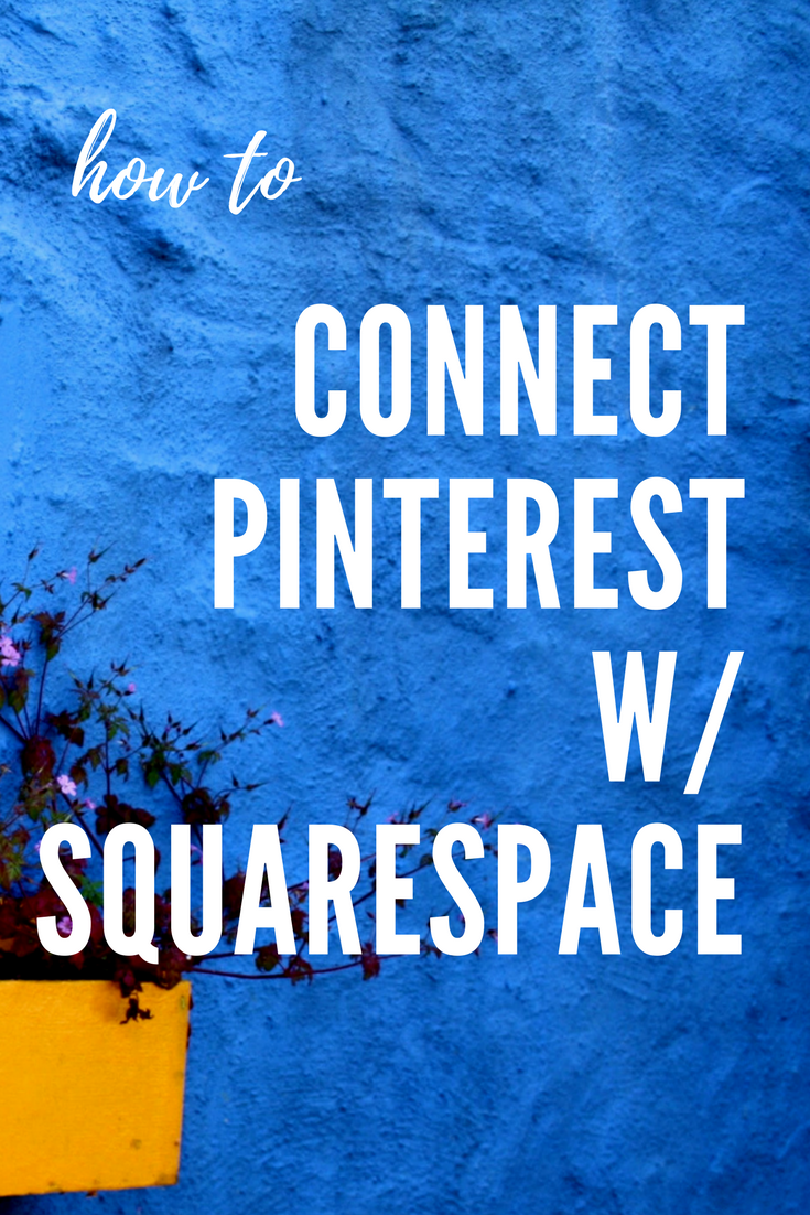 PinterestGraphic_14_Connecting With Squarespace.png