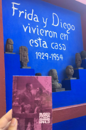 "I am a huge fan of Frida Kahlo. I visited her house, ""   La Casa Azul   "" in Mexico City this past December."