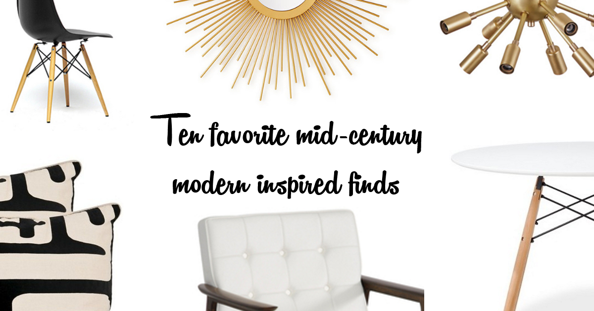 10 (ten) favorite mid-century modern inspired finds for your home - chairs, pillows, sunburst mirrors, Eames-inspired chairs, sputnik lamps, and more.