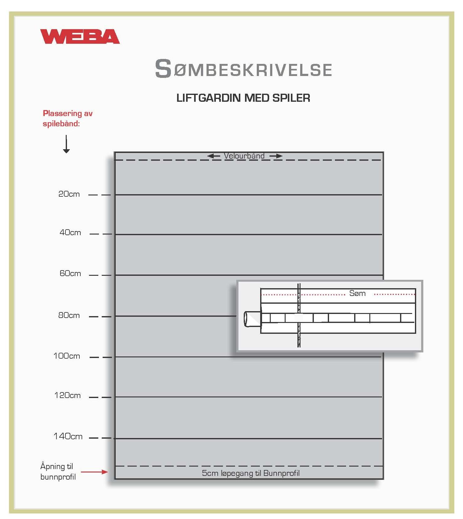 Søm av liftgardin med spiler - • Gardinen syes 1 cm bredere enn skinnebredde (dette fordi gardinen