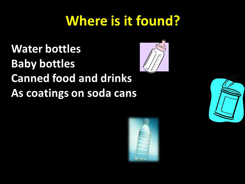 BPA/BPS/BPF found in water bottles, baby bottles, canned foods.
