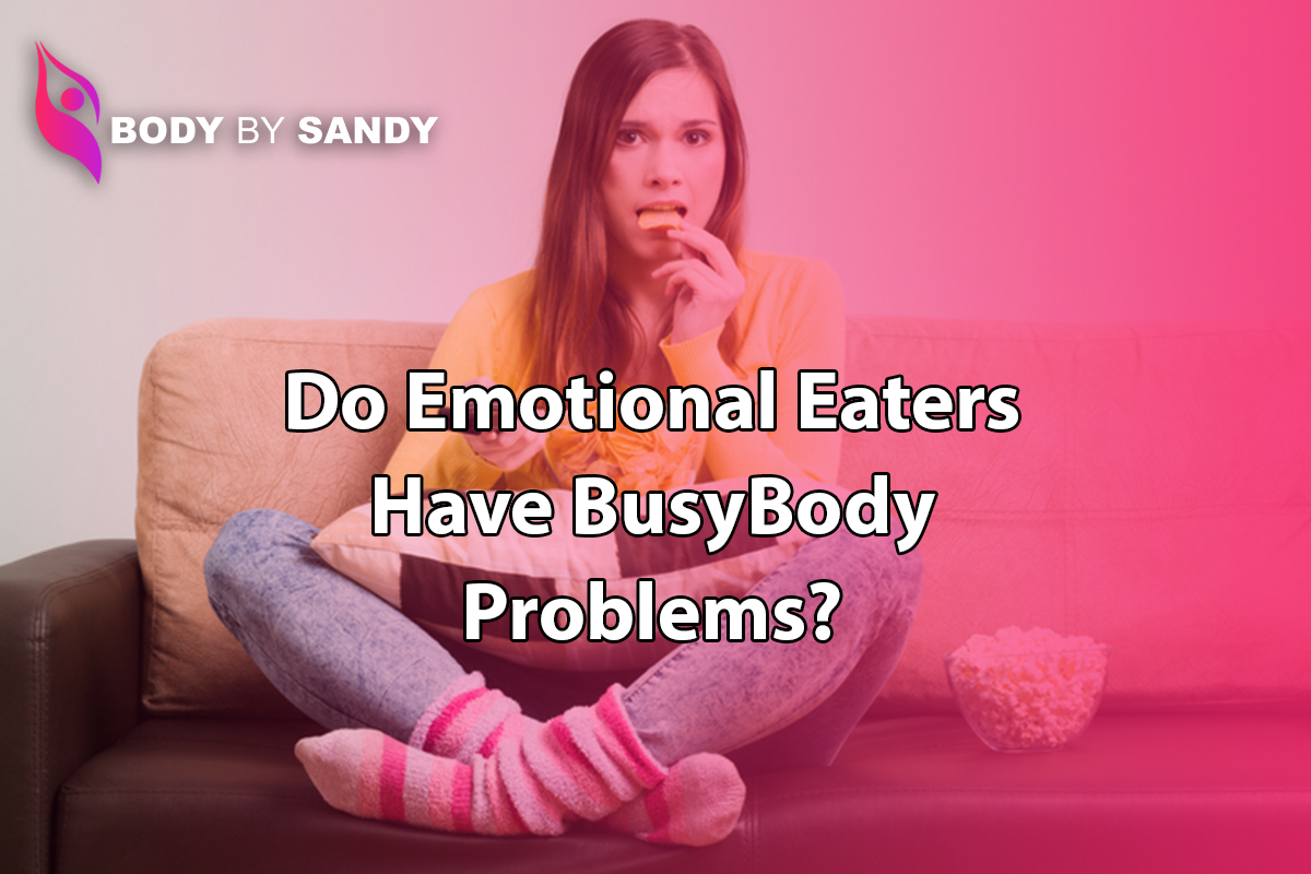 Do Emotional Eaters Have (Busy) Body Problems.jpg