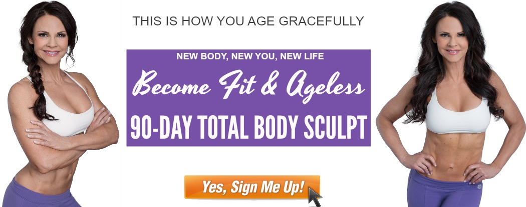 Fit & Ageless 90 Day Total Body Sculpt