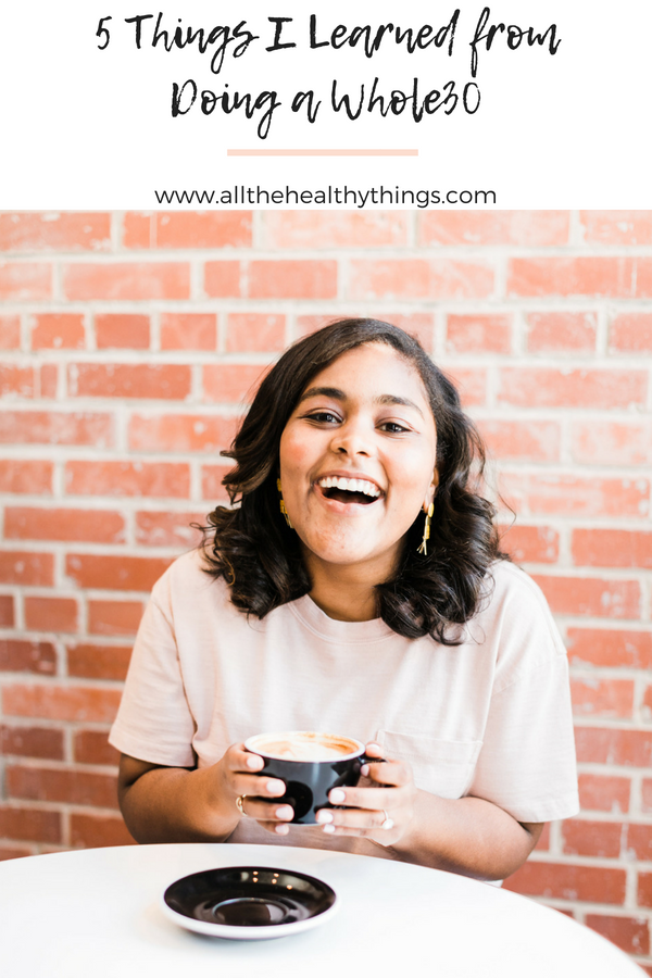 Five Things I Learned from Doing a Whole30 | All the Healthy Things #septemberwhole30 #whole30 #whole30recipes #healthyrecipes #healthyliving