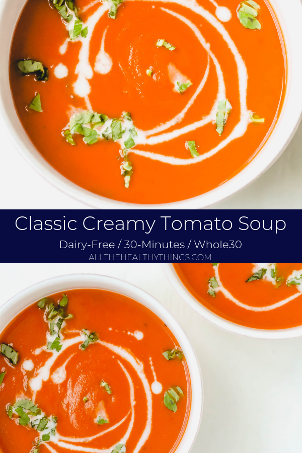 Classic Creamy Tomato Soup (Whole30, Dairy-Free, Paleo)