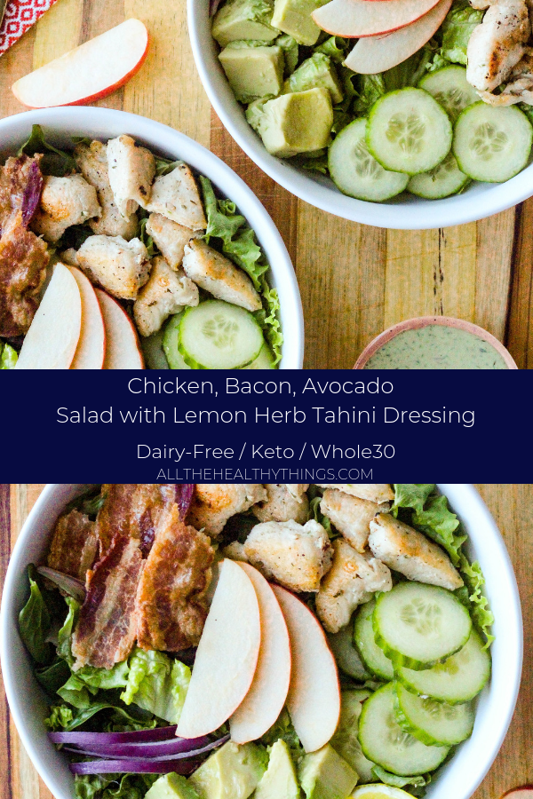 Chicken, Bacon, Avocado Chopped Salad with Lemon Herb Tahini Dressing