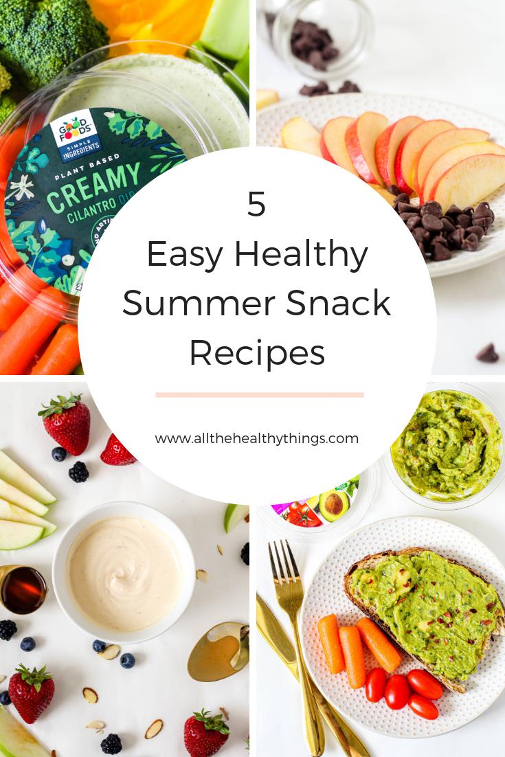 Five Easy Healthy Summer Snacks