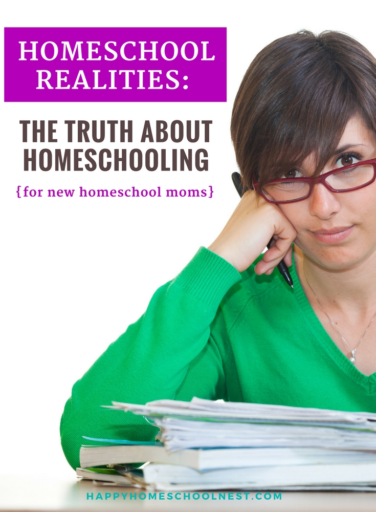 Homeschooling is a great choice for many families but there are certain homeschool realities that you need to be aware of - the hard things that you'll face every day. But, despite these realities of homeschooling, they are far outweighed by the benefits of homeschooling.