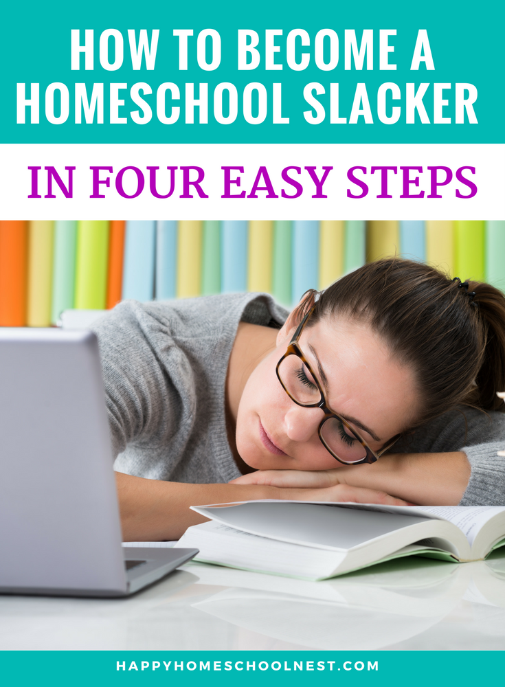 Do you ever feel like you haven't quite got this homeschooling thing figured out? Slacking on all the things you know you need to do? Here are four mistakes every homeschool slacker makes. Find out if you're in danger of becoming one!