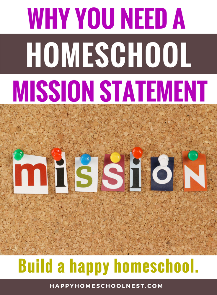 Why do you need a homeschool mission statement? Homeschooling isn't just a matter of buying a few books and working through them. You need to know what subjects to cover and when to cover them. You need a purpose that will sustain you when things get difficult. You need a vision for your homeschool that you can use to create a mission statement.