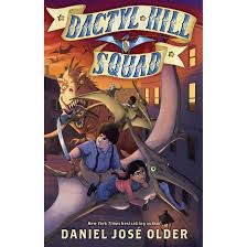 Dactyl Hill Squad by Daniel Jose Older.jpeg