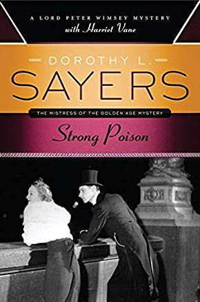 Afternoon Literary Seminar: Strong Poison, by Dorothy Sayers