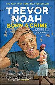 Born a Crime- Stories from a South African Childhood.jpeg