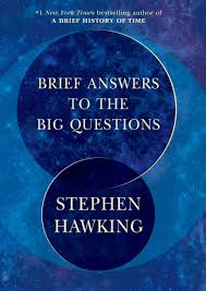 Brief Answers to the Big Questions by Stephen Hawking.jpeg