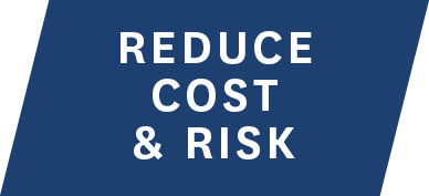 Step 3 - Reduce Cost & Risk
