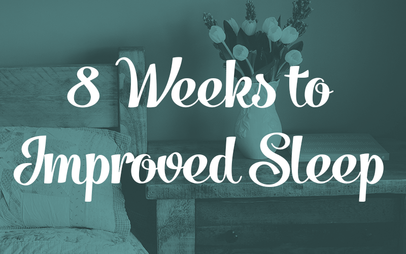 8 Weeks to Improved Sleep