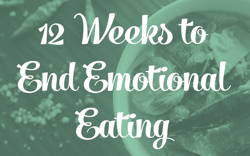 12 Weeks to End Emotional Eating