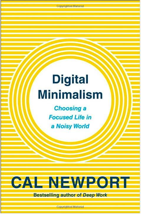 Digital Minimalism  by Cal Newport, published 2019.