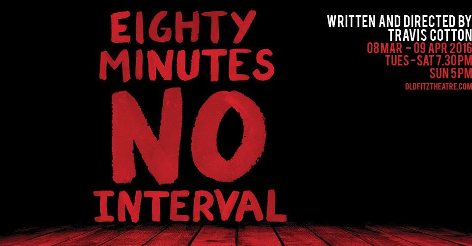 80 Minutes No Interval