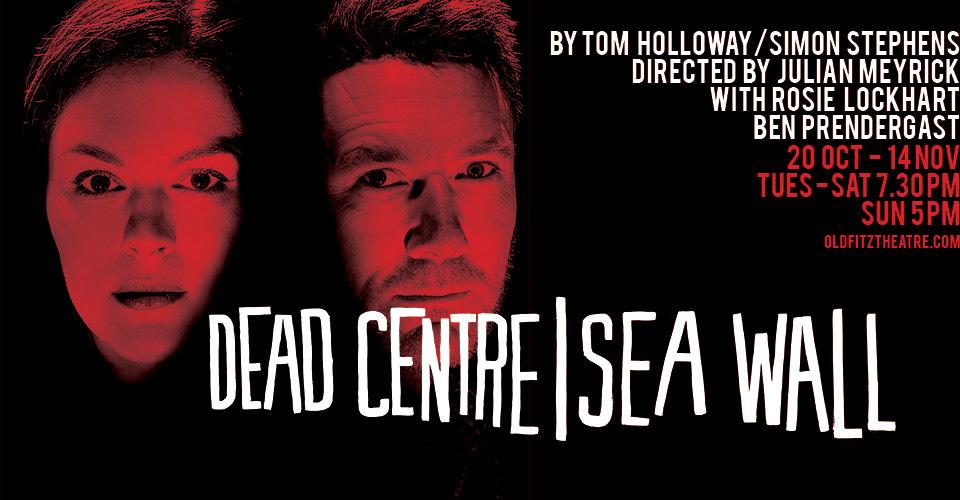Dead Centre/Sea Wall