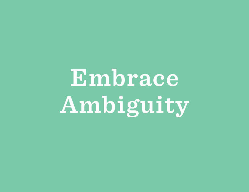Uncertainty is a big part of the Design Thinking process, and that can feel uncomfortable when you first start.  This video  from  IDEO.org  explains the value of ambiguity.
