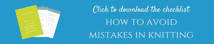 Checklist - avoid beginner knitting mistakes