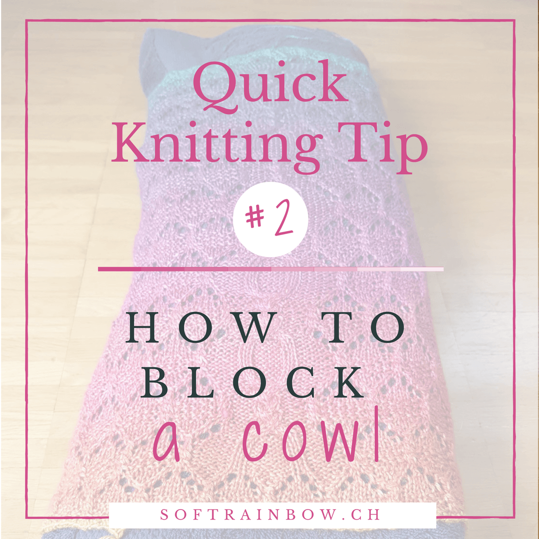 Quick Knitting Tips #2: How To Block A Cowl