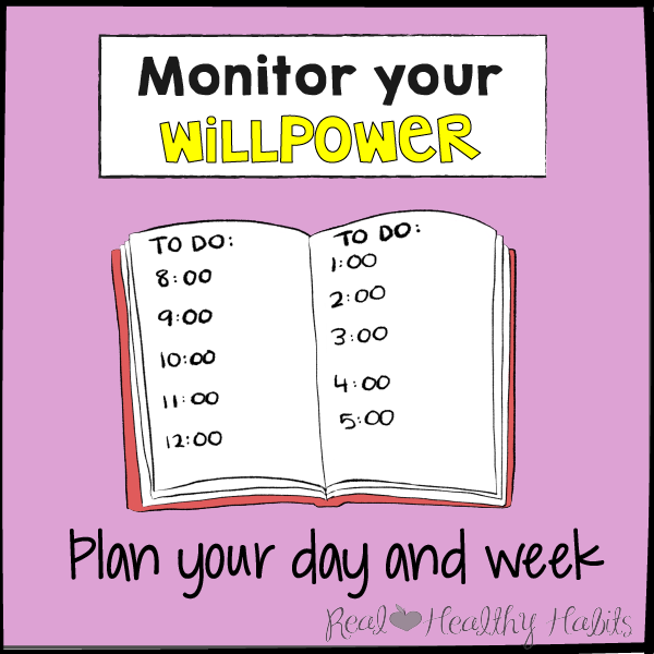Plan your day and week to monitor your willpower| The Willpower Solution | realhealthyhabits.com
