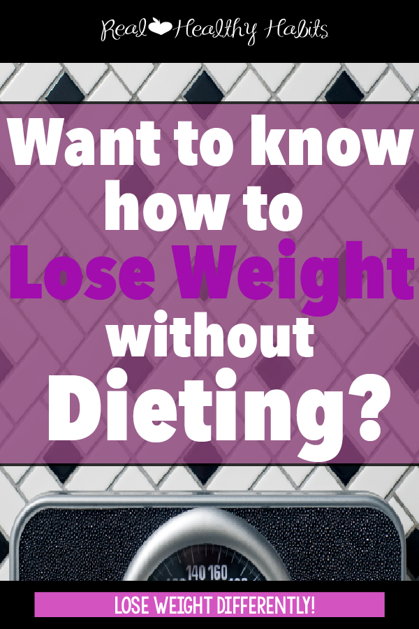 This article will change how you think about weight loss forever | Want to know how to lose weight without dieting?--Retrain your Brain to Lose Weight | www.realhealthyhabits.com