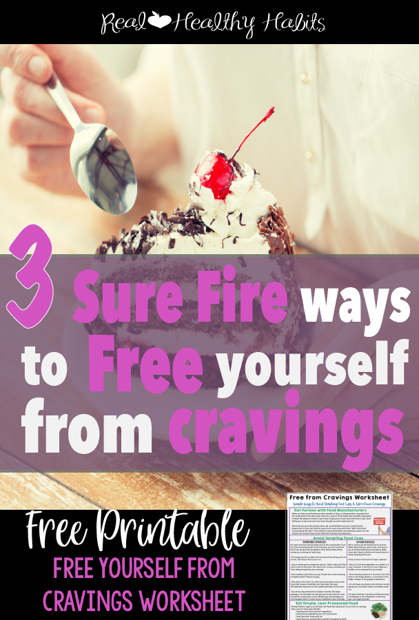 Get control of the cravings centers of your brain with these 3 strategies| 3 Sure Fire Ways to Free Yourself from Cravings | www.realhealthyhabits.com