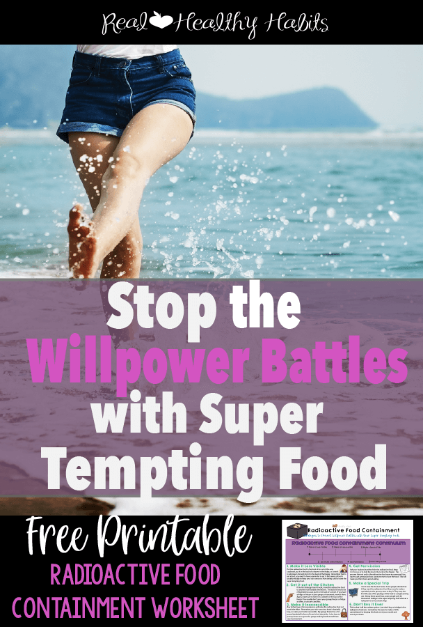 Stop the Willpower Battles with these 6 strategies. | Stop the Willpower Battles with Super Tempting Food | www.realhealthyhabits.com