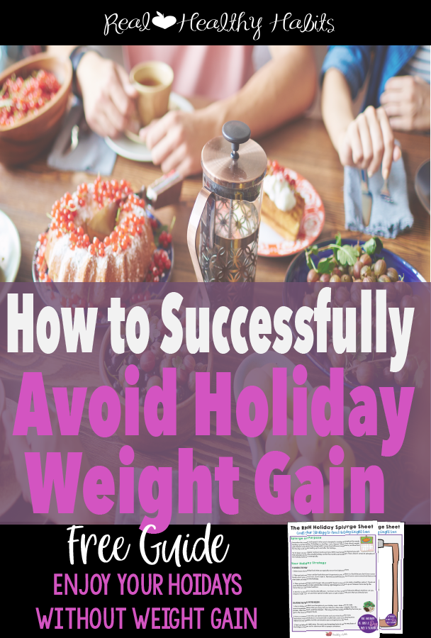 You can avoid gaining weight at the holidays by crafting a holiday strategy. Check out these three super helpful tips! | Enjoy Your Holidays and Avoid Holiday Weight Gain Regret | www.realhealthyhabits.com