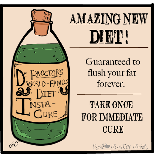 Diets are like Snake-Oil Cures. Change your weight loss mindset from a short term diet fix to long term lifestyle changes. | You need to make changes that are both enjoyable and sustainable. | www.realhealthyhabits.com