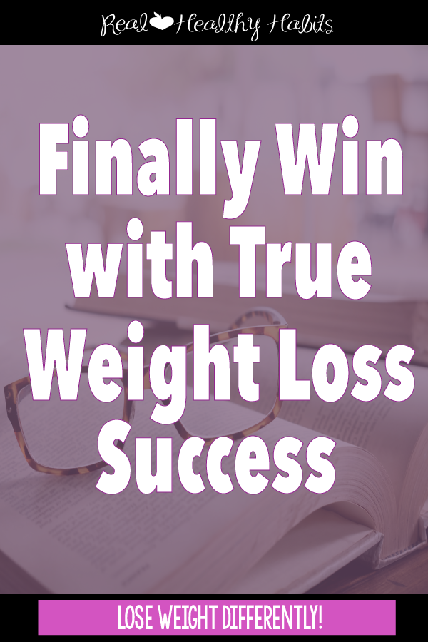 Upgrade Your definition of what it means to achieve Weight Loss Success | Finally Win With True Weight Loss Success | www.realhealthyhabits.com