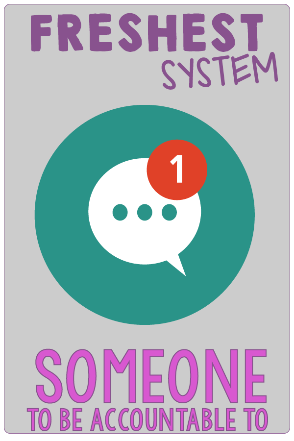 S is for Someone (to be Accountable to). SMART Goals Aren't Enough. You Need Systems to Finally Reach Your Health and Weight Loss Goals. And, Those Systems Need to Be the FRESHEST. | Systems Are Where It's At for Health and Weight Loss Goals | www.realhealthyhabits.com