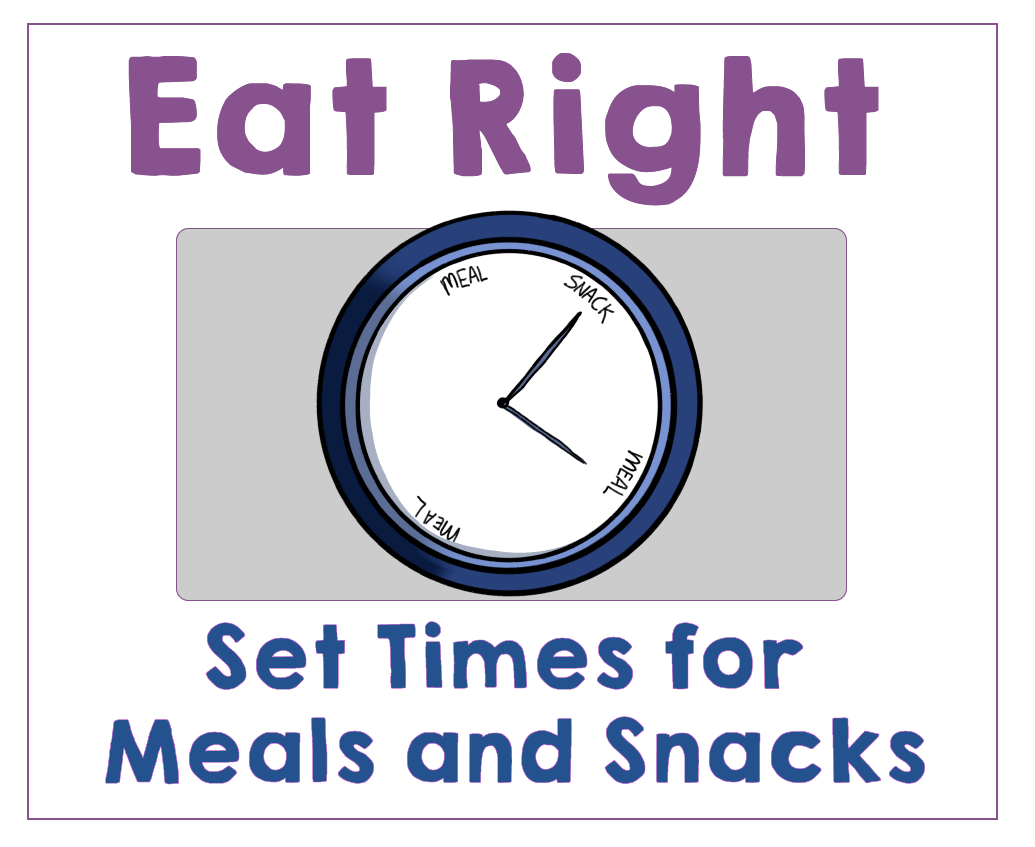 #2 Teach Your Kids to Eat at Set Meal and Snack Times. Health Family Habits the Pain-free way.   Get Your Kids Healthy with These Easy- Peasy Habits   Real Healthy Habits   www.realhealthyhabits.com
