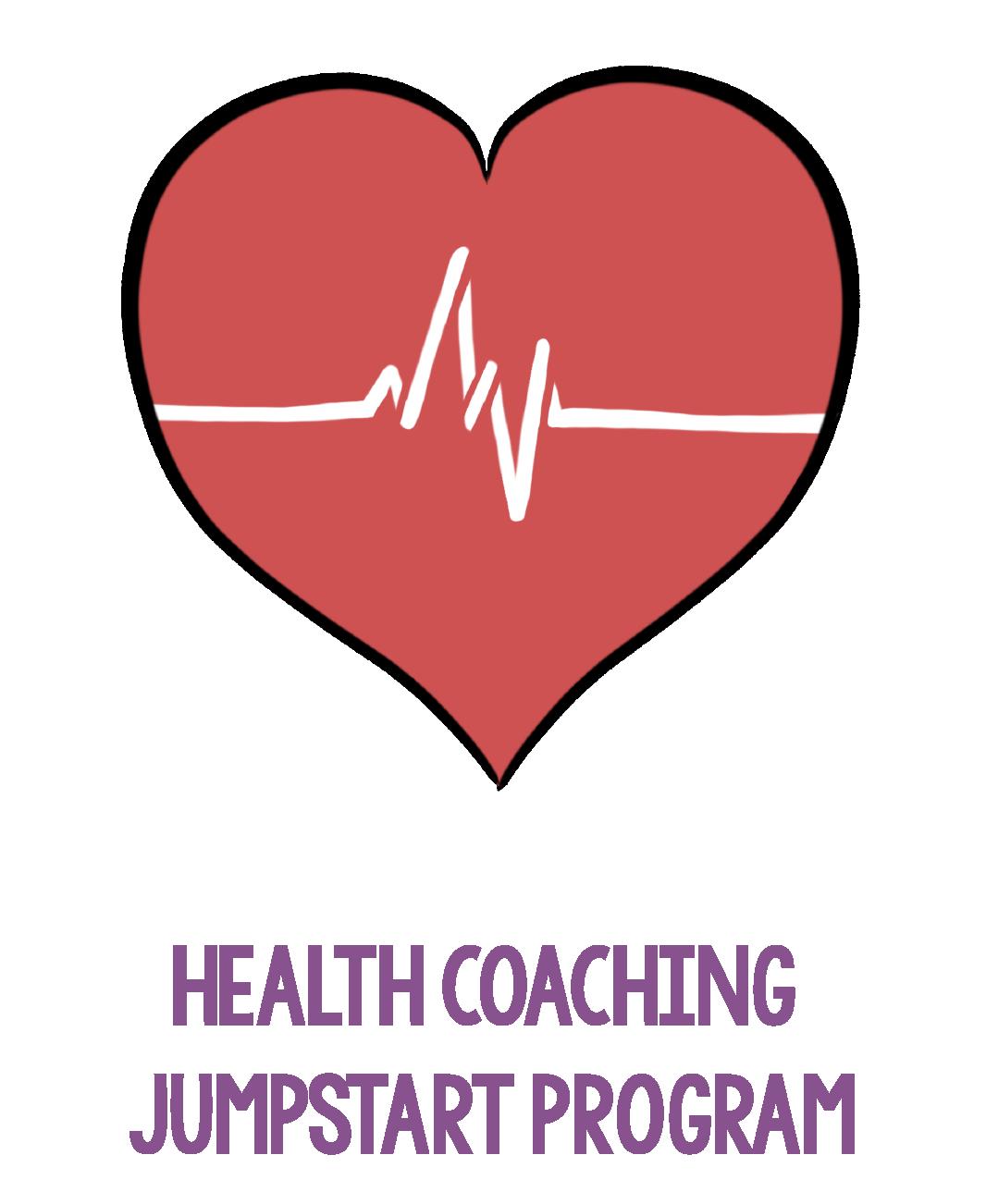 HEALTH COACHING JUMPSTART PROGRAM FOR REAL HEALTHY HABITS