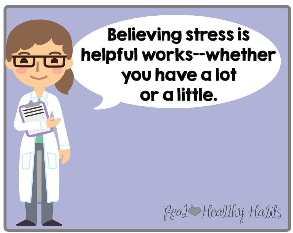 Stress can be helpful or harmful—you choose which one. People who believe stress is helpful have healthier and happier lives even if they have a lot or a little stress. | How to Make Stress Your Superpower: Stress Paradox #2 | www.realhealthyhabits.com