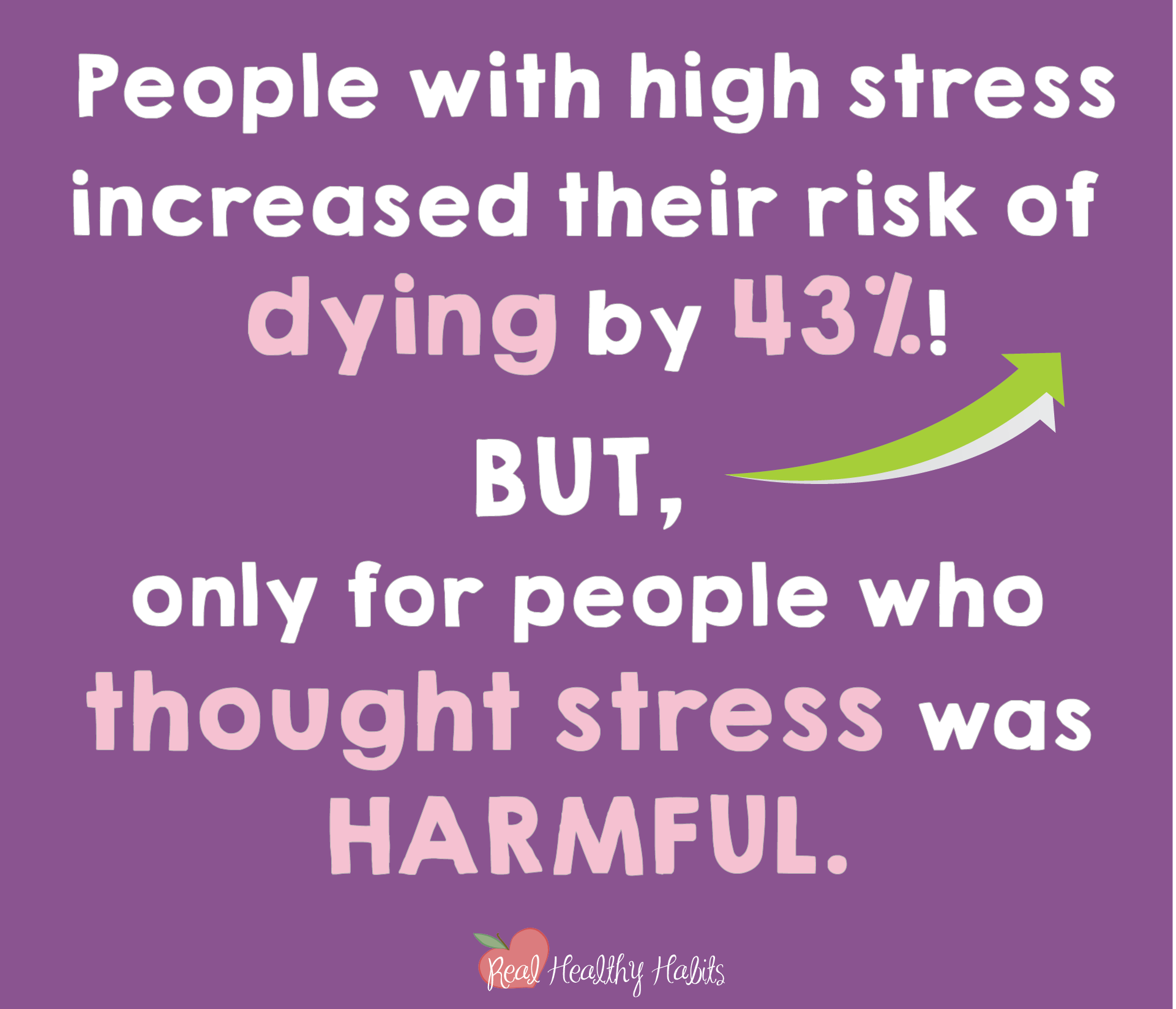 Stress can be helpful or harmful—you choose which one. People who believe stress is harmful are at increased risk of dying, but only if they believe stress is harmful. You can believe it's helpful too. | How to Make Stress Your Superpower: Stress Paradox #2 | www.realhealthyhabits.com