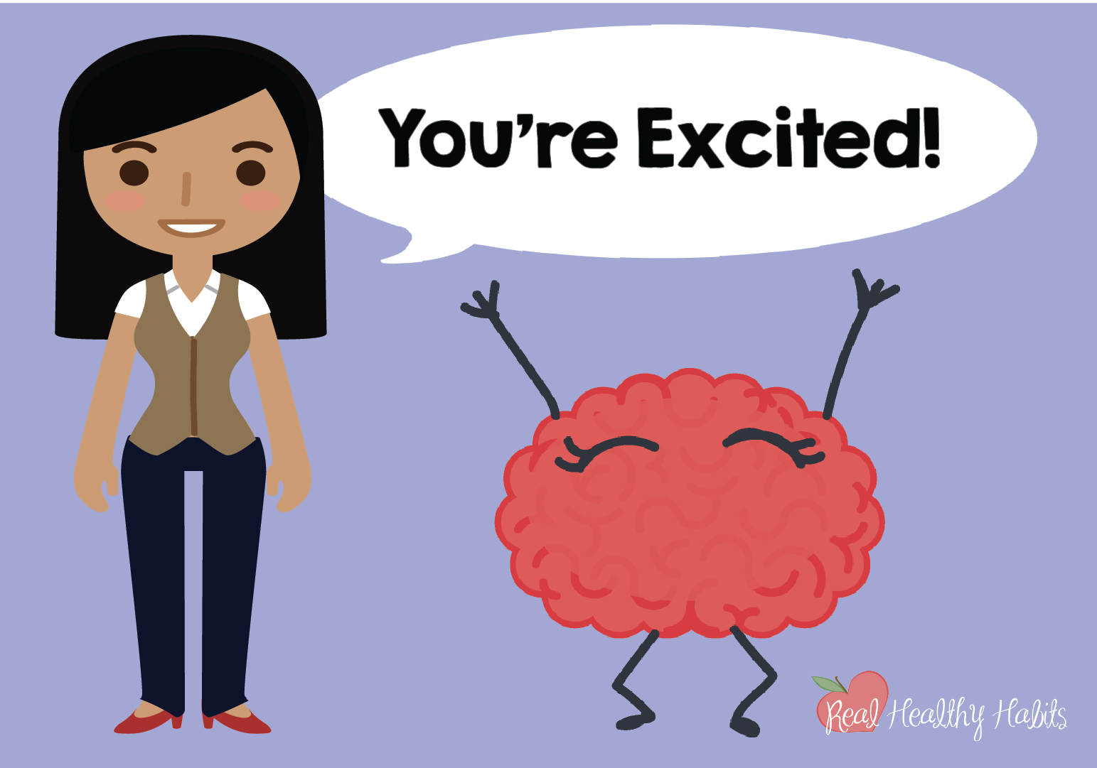 To always get a challenge response to stress, tell your brain that you're excited.   How to Make Stress Your Superpower: Always Get the Good Kind of Stress   www.realhealthyhabits.com