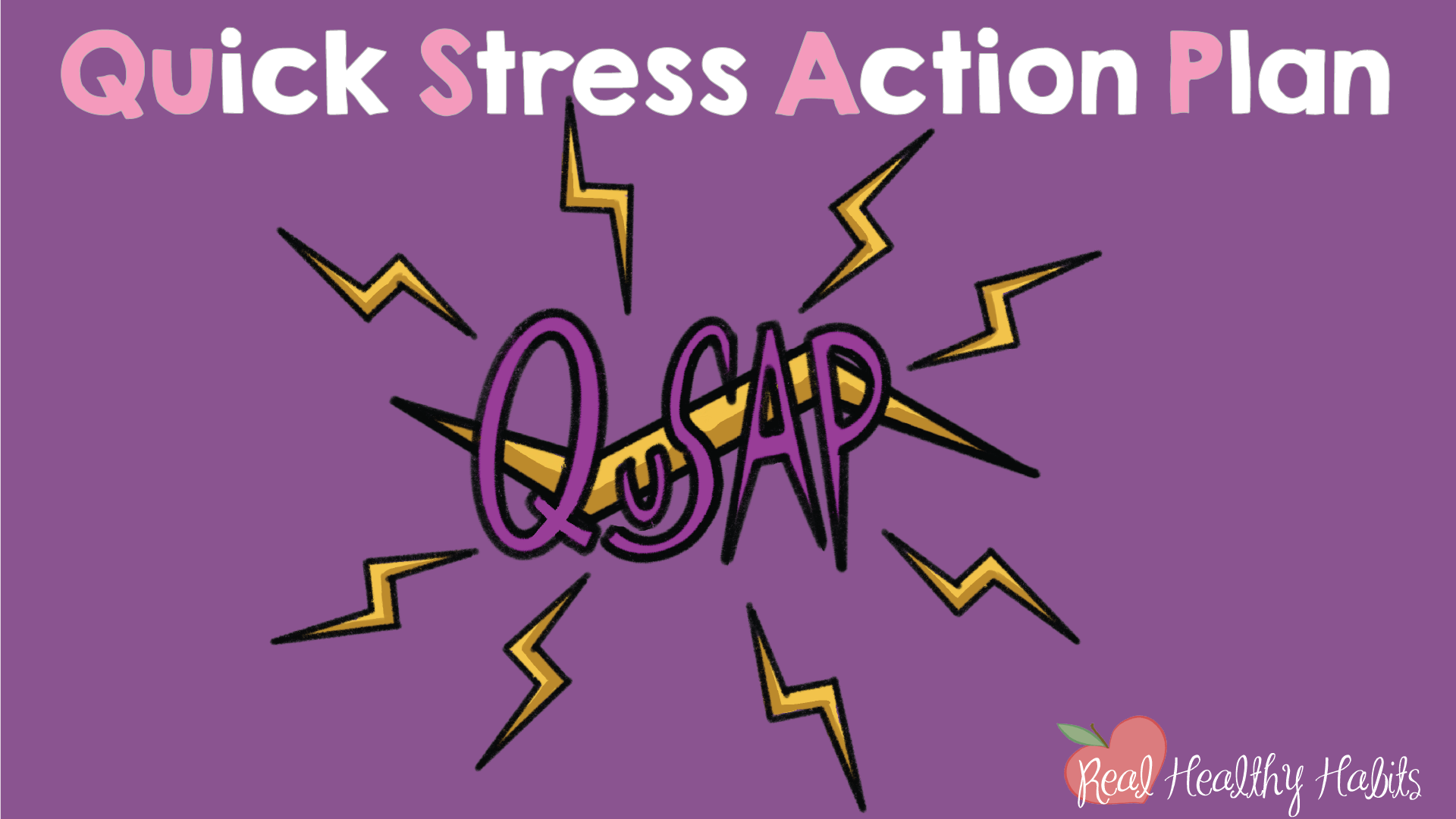 Become a Master of Stress with the Quick Stress Action Plan (QuSAP) | How to Make Stress Your Superpower: Transform Your Stress with This Easy One Minute Habit | www.realhealthyhabits.com