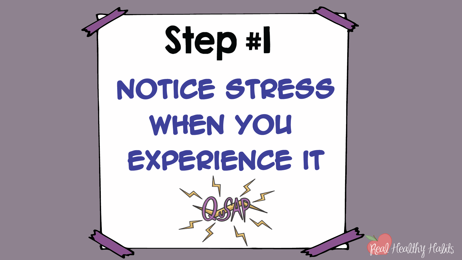 Step 1 of the Quick Stress Action Plan | How to Make Stress Your Superpower: Transform Your Stress with This Easy One Minute Habit | www.realhealthyhabits.com