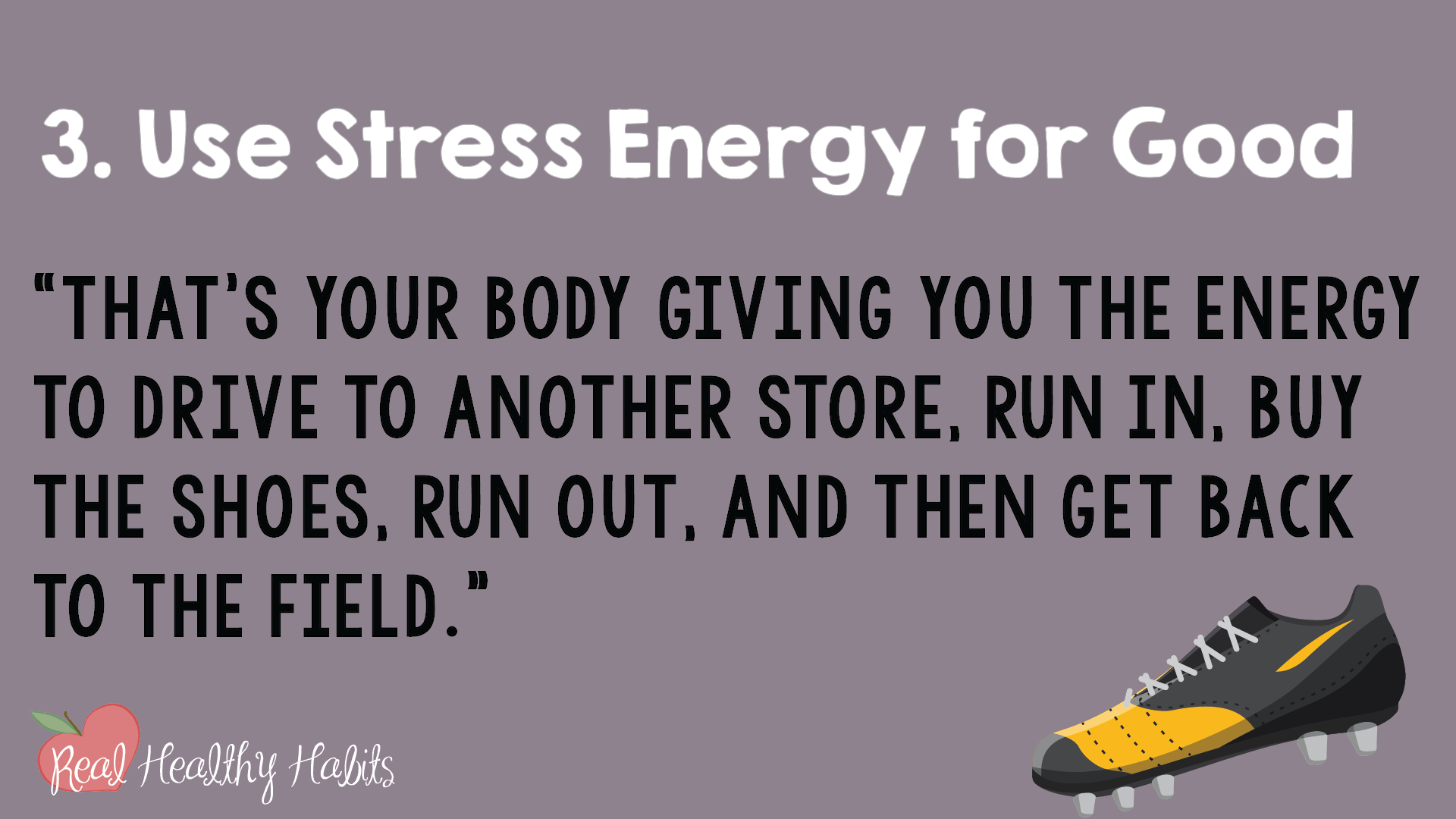Step 3 of the Quick Stress Action Plan in Real Life | How to Make Stress Your Superpower: Transform Your Stress with This Easy One Minute Habit | www.realhealthyhabits.com